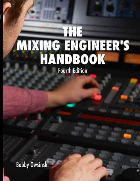 The Mixing Engineer's Handbook by Bobby Owinski