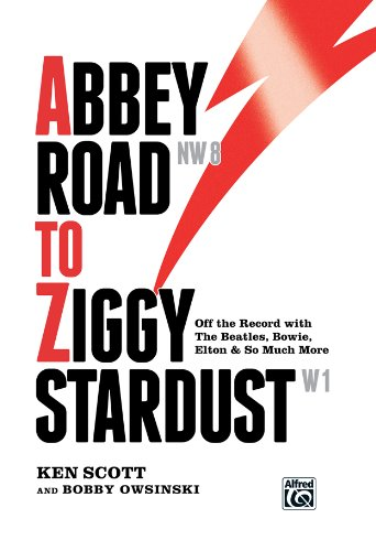 Abbey Road to Ziggy Stardust by Ken Scott and Bobby Owsinski