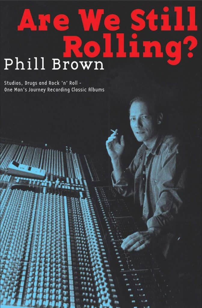 Are We Still Rolling? Phill Brown