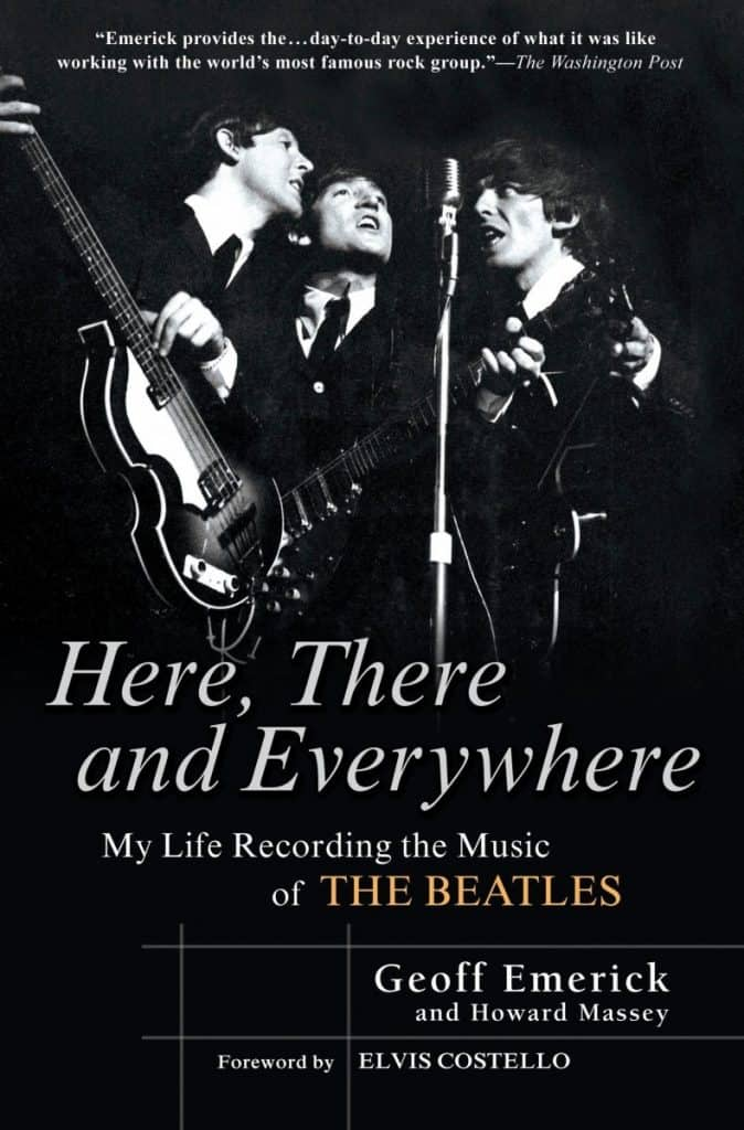 Here There and Everywhere My Life Recording the Music of the Beatles by Geoff Emerick -- 9 books about the most famous and influential music producers