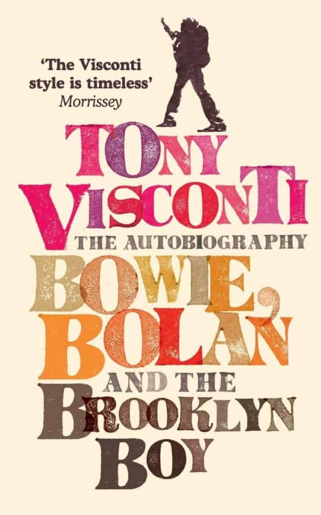 Tony Visconti The Autobiography Bowie Bolan and the Brooklyn Boy